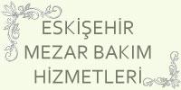 Eskişehir Mezar Bakım
